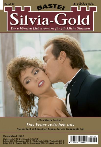 Silvia-Gold 97: Das Feuer zwischen uns
