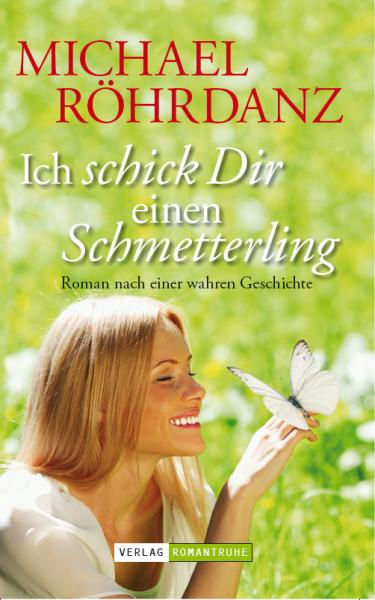 Romantruhe Allgemeine Reihe: Ich schick Dir einen Schmetterling