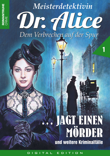 E-Book Meisterdetektivin Dr. Alice jagt einen Mörder (Folge 1): Dem Verbrechen auf der Spur