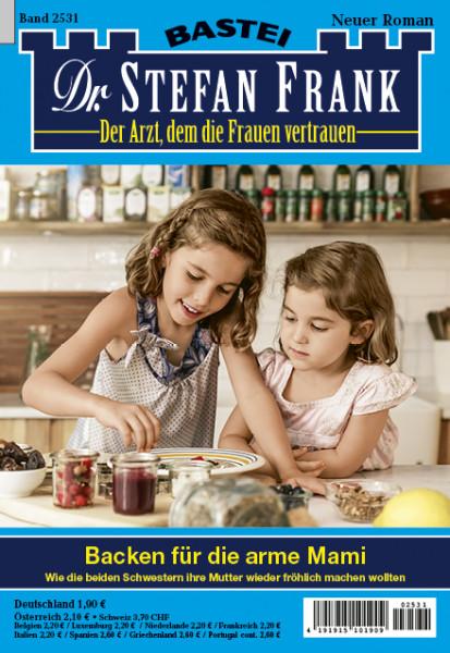 Dr. Stefan Frank 2531: Backen für die arme Mami