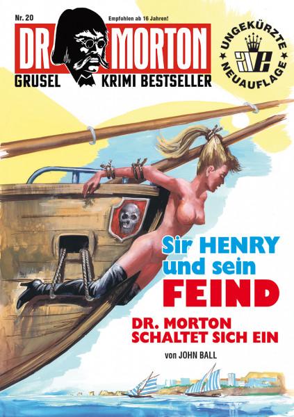 Ebook Dr. Morton 20: Sir Henry und sein Feind