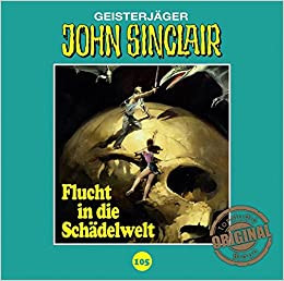 John Sinclair Tonstudio-Braun CD 105: Flucht in die Schädelwelt