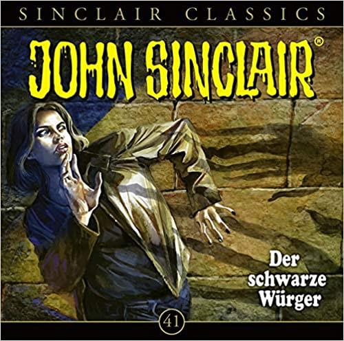 John Sinclair Classics CD 41: Der schwarze Würger