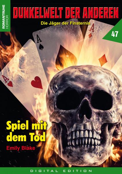 E-Book Dunkelwelt der Anderen 47: Spiel mit dem Tod