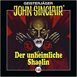 John Sinclair CD 143: Der unheimliche Shaolin