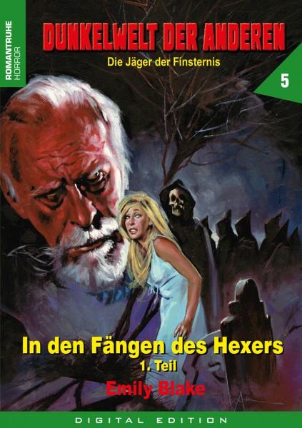 E-Book Dunkelwelt der Anderen 5: In den Fängen des Hexers (Teil 1 v. 2)