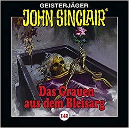 John Sinclair CD 142: Das Grauen aus dem Bleisarg