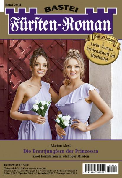 Fürsten-Roman 2603: Die Brautjungfern der Prinzessin