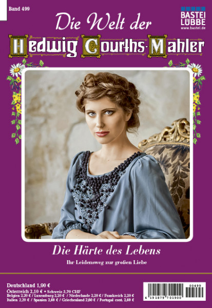 Die Welt der Hedwig Courths-Mahler 499: die Härte des Lebens