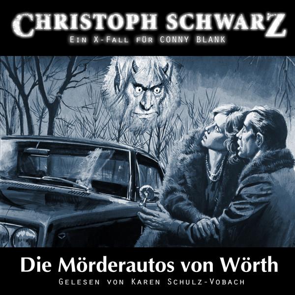 MP3-DOWNLOAD Christoph Schwarz Hörbuch 2: Die Mörderautos von Wörth (Ein X-Fall für Conny Blank)