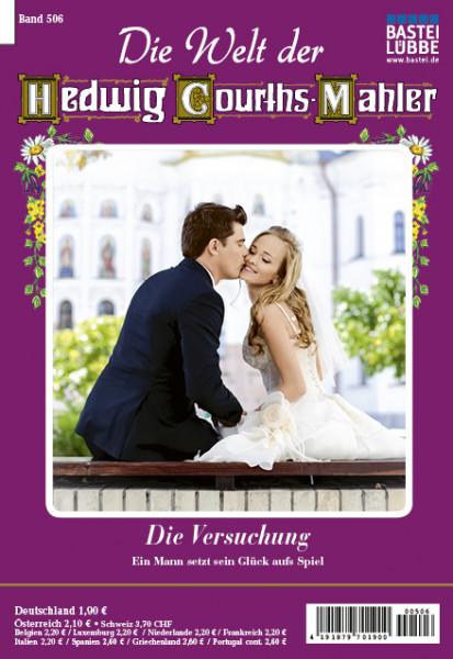 Die Welt der Hedwig Courths-Mahler 506: die Versuchung