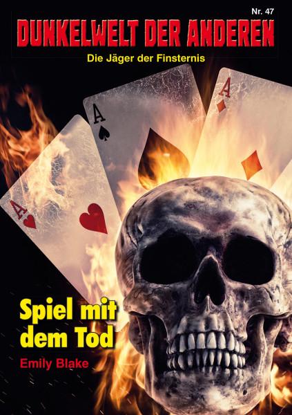 Dunkelwelt der Anderen 47: Spiel mit dem Tod