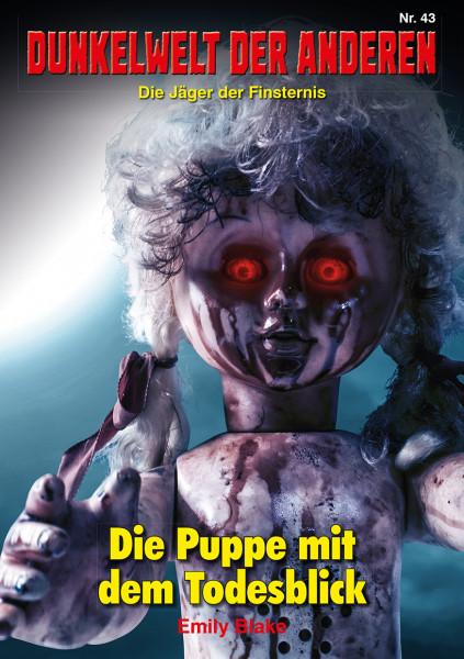 Dunkelwelt der Anderen 43: Die Puppe mit dem Todesblick