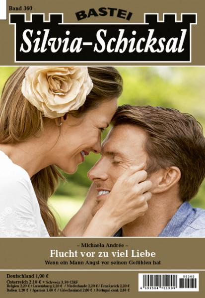Silvia-Schicksal 360: Flucht vor zu viel Liebe