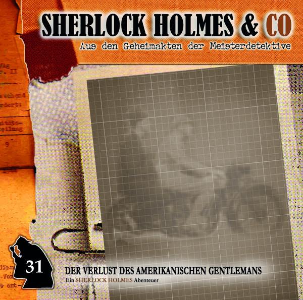 Sherlock Holmes und Co. CD 31: Der Verlust des amerikanischen Gentlemans (1. Teil)