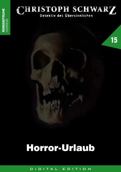 E-Book Christoph Schwarz 15: Horror-Urlaub