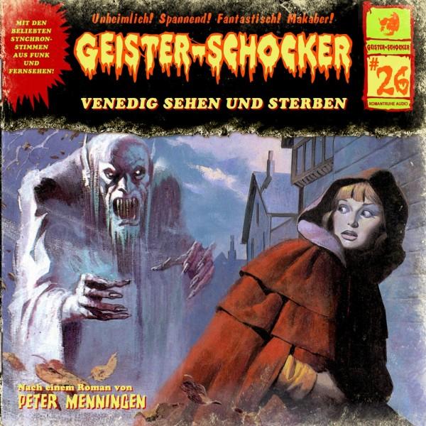 Geister-Schocker CD 26: Venedig sehen und sterben
