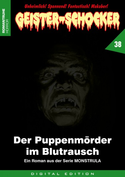 E-Book Geister-Schocker 38: Der Puppenmörder im Blutrausch (Monstrula 10)