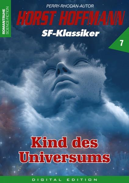 E-Book Horst Hoffmann SF-Klassiker 07: Kind des Universums