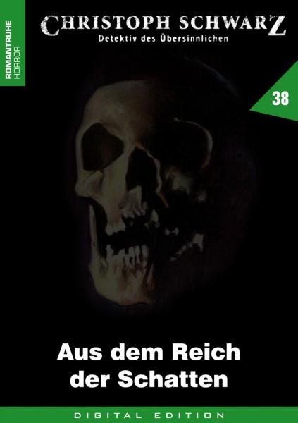 E-Book Christoph Schwarz 38: Aus dem Reich der Schatten (1. Teil)