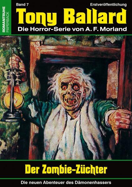 Tony Ballard-Neue Abenteuer 7: Der Zombie-Züchter
