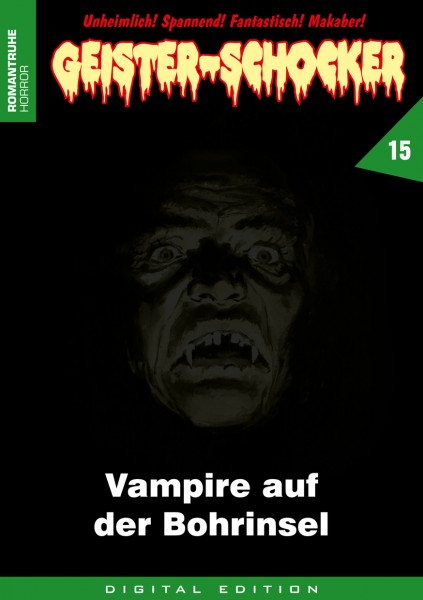 E-Book Geister-Schocker 15: Vampire auf der Bohrinsel